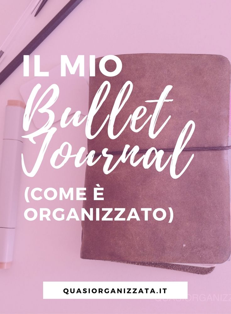 il mio bullet journal   bullet journal italiano   agenda   produttività