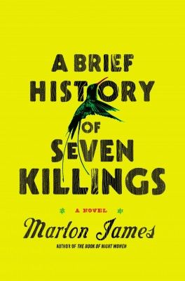 "Marlon James, ""A Brief History of Seven Killings"". Riverhead Books, 704 strony, październik 2014"