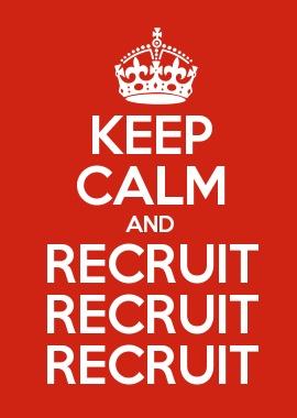 KEEP CALM AND RECRUIT RECRUIT RECRUIT