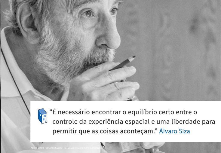 Galeria de Frases: Álvaro Siza e o equilíbrio - 1