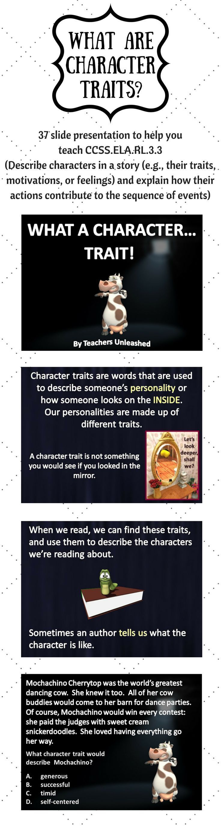 Character Traits Introduction PowerPoint Lesson. Explains how authors develop character traits, and how to draw inferences based on text clues.  CCSS.ELA.RL.3.3