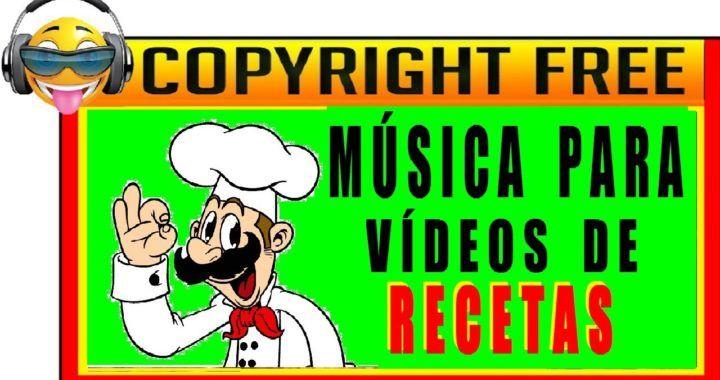 Música Para Vídeos De Recetas De Cocina Sin Copyright Por Tmsc Videococina Eu Videos De Recetas Videos De Musica Recetas
