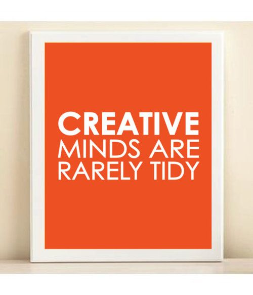 ... haha: Creative Mind, Creativemind, Quotes, Crafts Rooms, Offices, Rare Tidi, Poster, Truths, So True