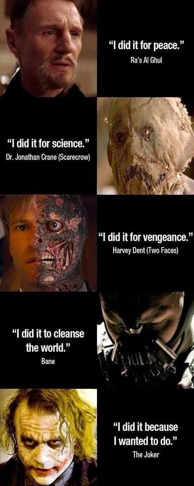 They're all great villains but this is why the joker wins. He has nothing to gain from any of it. He doesn't want the money or the power..