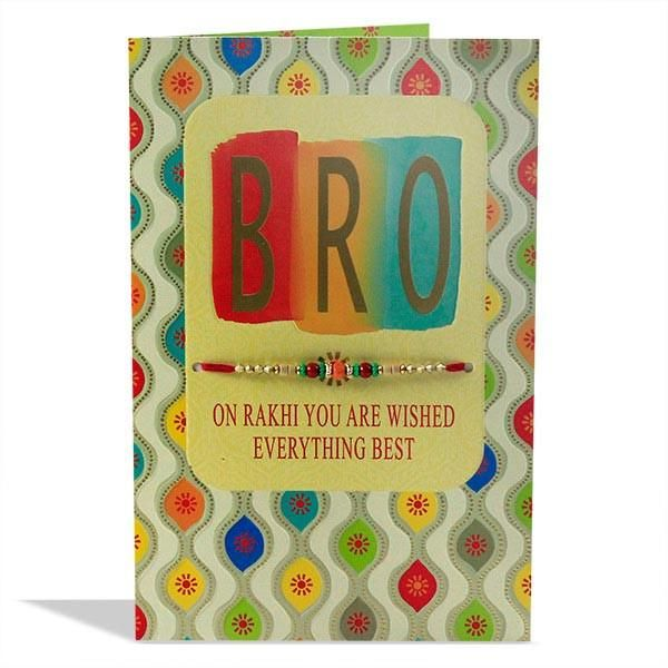 "Happy Rakhi Brother Card Bro On rakhi you are wished everything best. With time,things change but what we share will always remain the same. We know each other as we always were. We know each others hearts..  """"FREE RAKHI Is Included In this Card"""" 