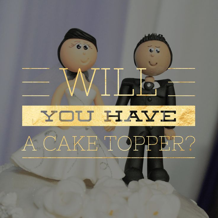 Will you have a Cake Topper? -