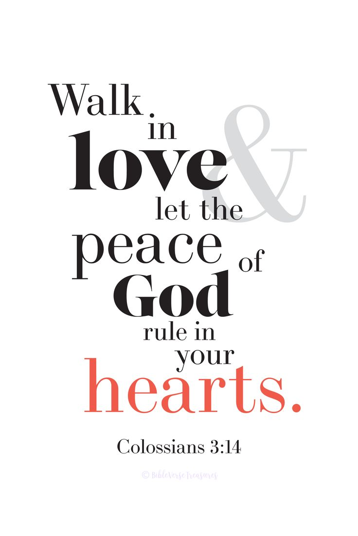 Walk In Love Colossians 3:14, Peace of God Bible Verse