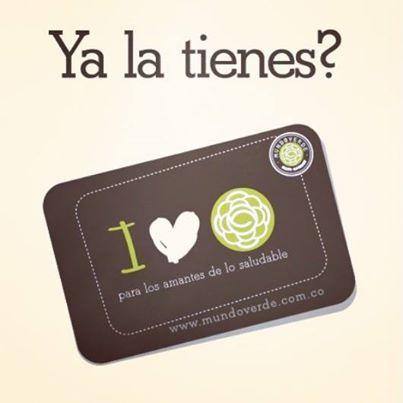 ¿Ya tienes la tarjeta #MundoVerde? Conoce sus beneficios y disfrútalos. Para saber más: info@mundoverde.com.co