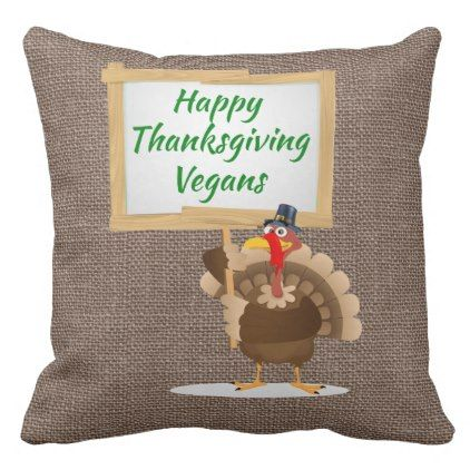 Happy Thanksgiving Vegans Turkey Country Burlap Throw Pillow - thanksgiving day family holiday decor design idea
