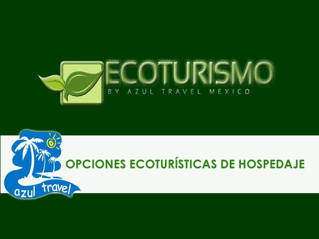 Opciones ecoturísticas...