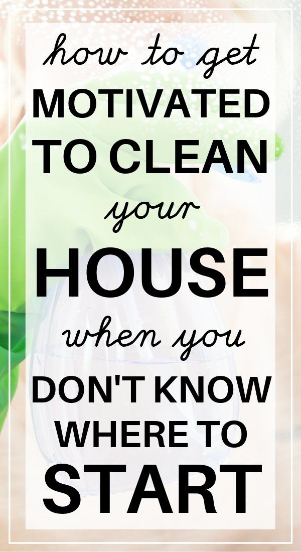 How To Get Motivated To Clean When You Don T Want To Cleaning Hacks How To Get Motivated Deep Cleaning Tips