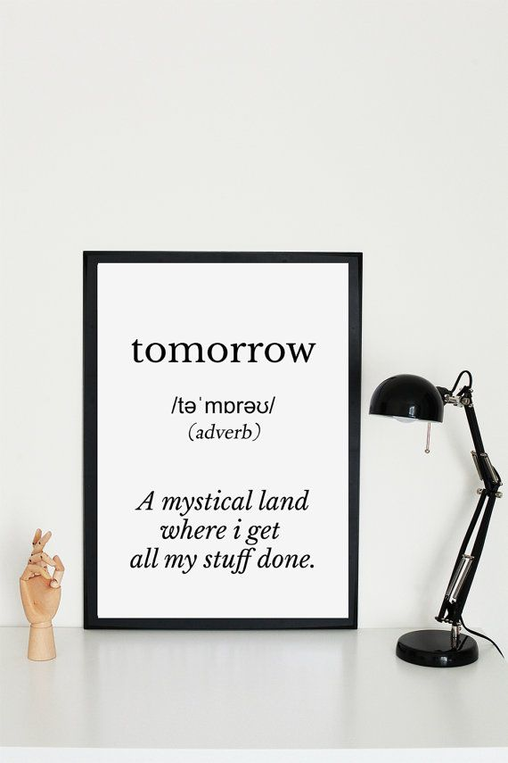 TOMORROW Funny Definition A mystical land where i by VisualPixie