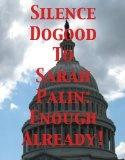 Silence Dogood to Sarah Palin: Enough Already!