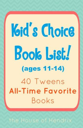 40 Tween & Middle Schoolers' All-Time Favorite Book List | The House of Hendrix