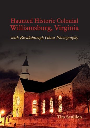 Today's Blog: Outstanding Paranormal Photography Book: Haunted Historic Colonial Williamsburg, Virginia by Tim Scullion     Tim Scullion, a photographer, historian, musician and teacher has put together a book of the most amazing paranormal photos you will ever see in one book. He's also an historic guide in Williamsburg, Virginia (the original state capital before it was moved to Richmond). http://ghostsandspiritsinsights.blogspot.com/2017/10/outstanding-paranormal-photography-book.html