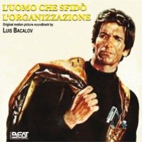 L'uomo che sfidò l'organizzazione - CD Soundtrack by Luis Bacalov