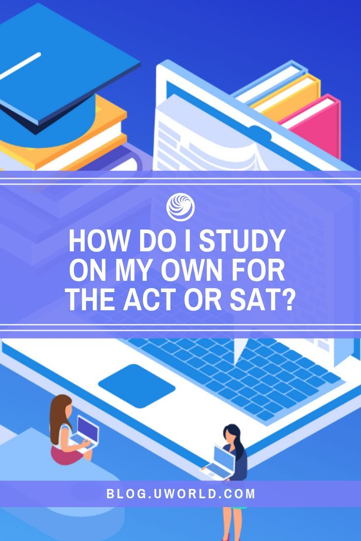 Self Study For The Sat What To Study Best Way To Study Sat Prep