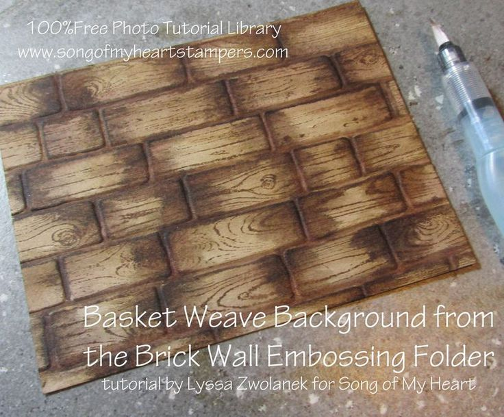 Photo Tutorial: Basket Weave Background from the Brick Wall Embossing Folder