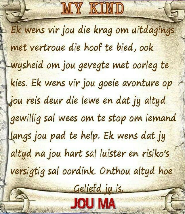 Brief aan my kind... #Afrikaans #FamilyTies (FB)                                                                                                                                                                                 More