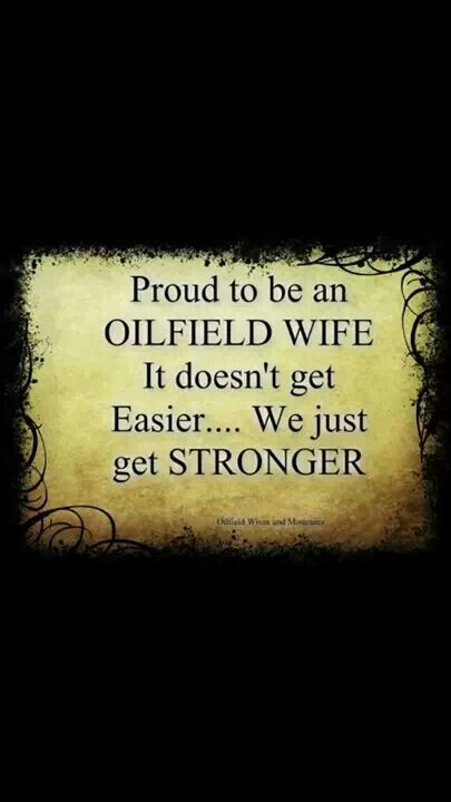 Proud to be an Oilfield Wife...