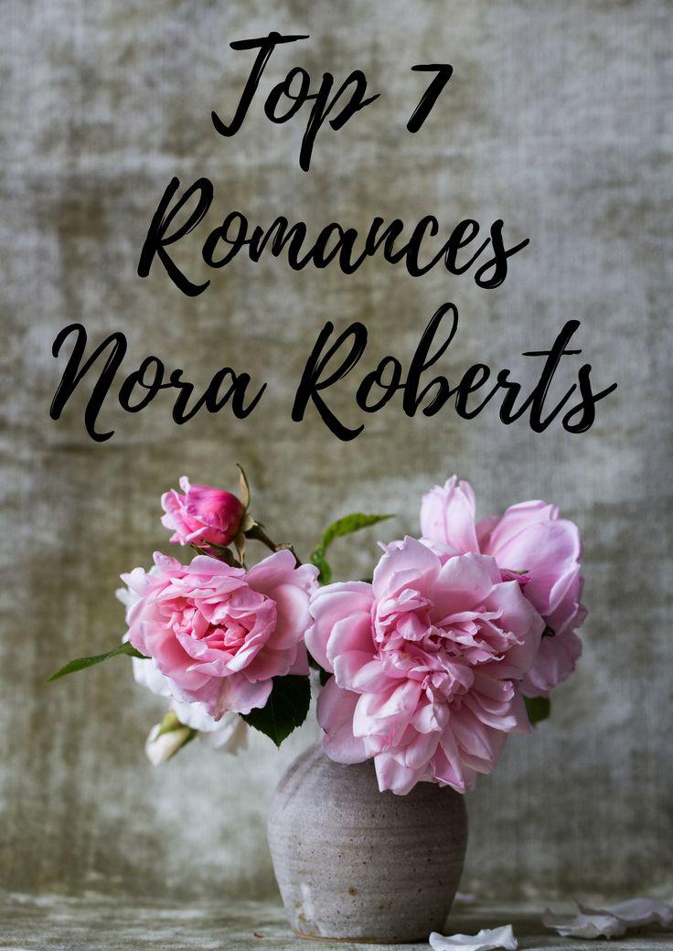 Top 7 com os meus romances preferidos da escritora Nora Roberts.