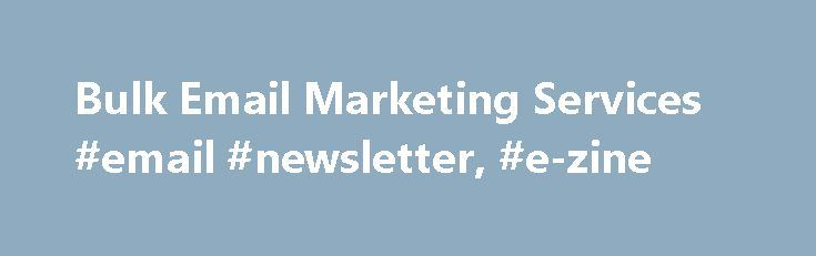Bulk Email Marketing Services #email #newsletter, #e-zine http://idaho.nef2.com/bulk-email-marketing-services-email-newsletter-e-zine/  # Bulk Email Marketing Software & Services Grow sales and profits with AWeber's bulk email marketing software. Why Bulk Email Marketing? High ROI (over 4300% in 2009, according to the Direct Marketing Association) Builds profitable relationships with customers and prospects Increases conversion rates and lifetime customer value Drives referrals and…