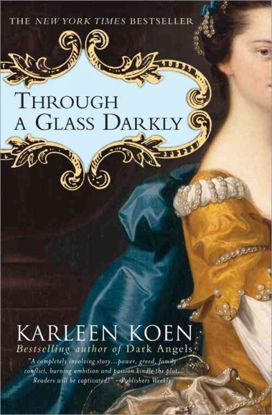 Through a Glass Darkly by Karleen Koen. Historical fiction. Adding to my