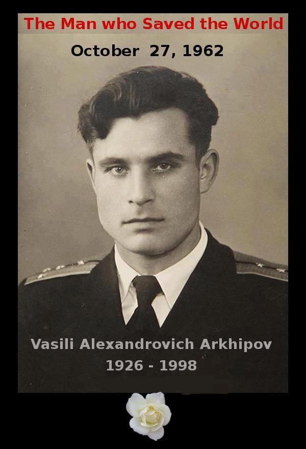 The man who saved the world... 50 years ago, at the height of the Cuban Missile Crisis, second-in-command Vasilli Arkhipov of the Soviet submarine B-59 refused to agree with his Captain's order to launch nuclear torpedos against US warships and setting off what might well have been a terminal superpower nuclear war.      His story is finally being told - the BBC is airing a documentary on it...to see documentary