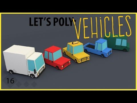 Let's Poly: Low Poly Vehicles - Cars, Trucks, Vans (Blender Time Lapse) - YouTube