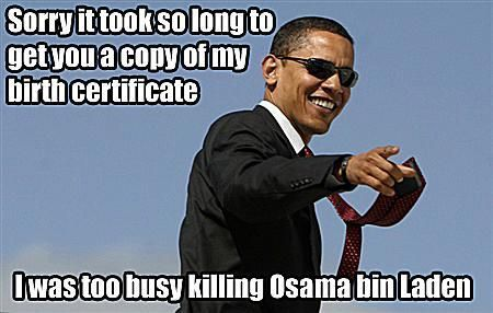 Best Memes Reacting to the Death of Osama Bin Laden: About That Birth Certificate...