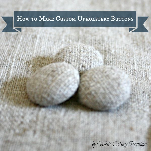 How To Make Custom Upholstery Buttons Tutorial By