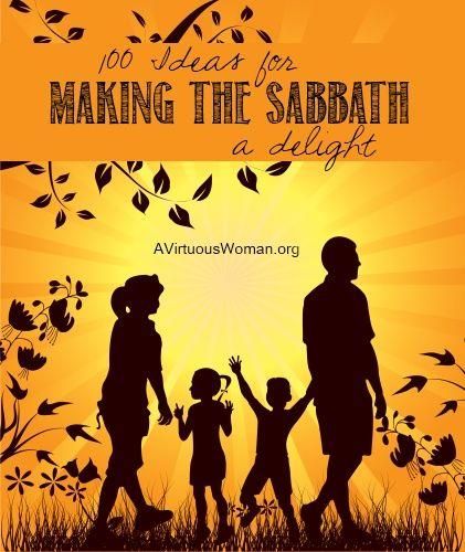 100 Ideas for Making the Sabbath a Delight for Your Family {Free Printable}   A Virtuous Woman #familyworship #worshipideas #sabbath