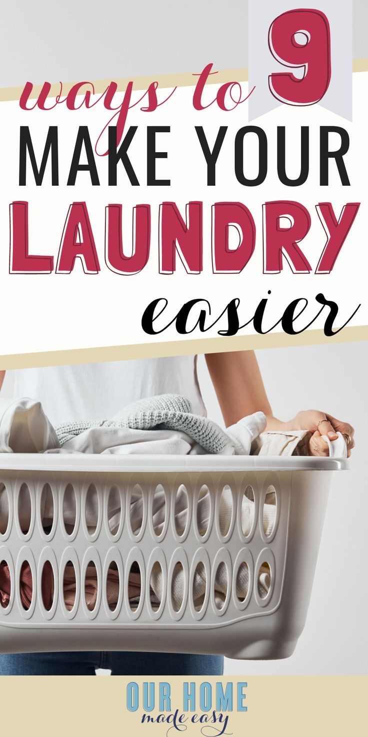 9 Sure Fire Ways to Make Laundry Easier – Organization Ideas for the Home
