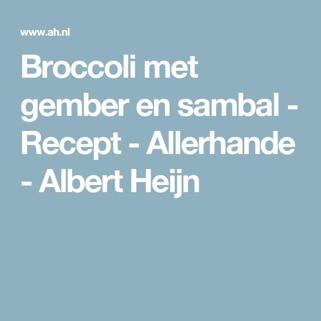 Broccoli met gember en sambal - Recept - Allerhande - Albert Heijn