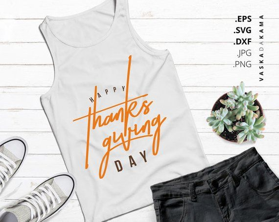 Happy Thanksgiving Day Svg For Classy Fall Shirt Turkey Etsy Happy Thanksgiving Day Thanksgiving Design Making Shirts