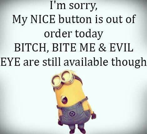 My nice button is out of order today! #minions
