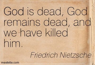 It is interesting how Nietzsche says that ''god is dead'' and not that ''God never existed''. - His dad was a Christian pastor, so he was in contact with religuious ideas since birth. I believe he loved ''god'' so much, that he had to kill it's modern and twisted perception. Spirituality more than Religion.
