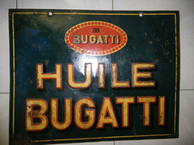 Bugatti Sign Vintage Signs Amp Oil Cans Pinterest