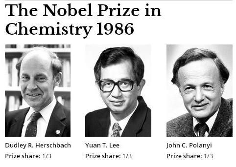 """The Nobel Prize in Chemistry 1986 was awarded jointly to Dudley R. Herschbach, Yuan T. Lee and John C. Polanyi """"for their contributions concerning the dynamics of chemical elementary processes""""."""