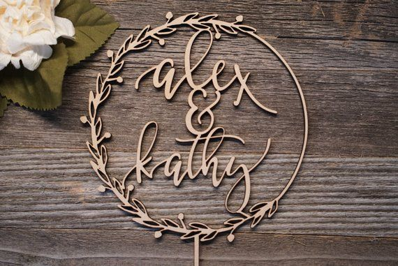 Personalize your custom cake topper with your first names encapsulated in this gorgeous wreath pattern. Please indicate the names youd like to use in the personalization box when checking out. Proof will be sent for review before fabrication. Many color and sizes to choose from. Fast