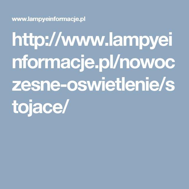 http://www.lampyeinformacje.pl/nowoczesne-oswietlenie/stojace/