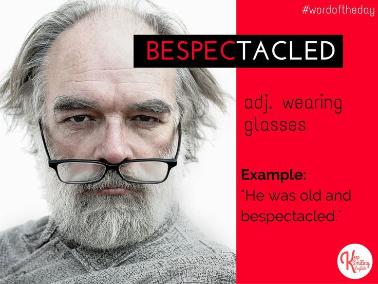 Word of the Day: BESPECTACLED