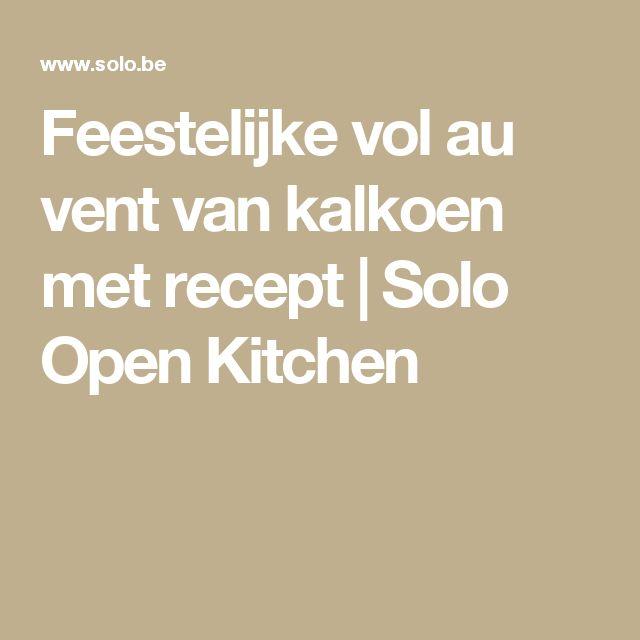Feestelijke vol au vent van kalkoen met recept | Solo Open Kitchen
