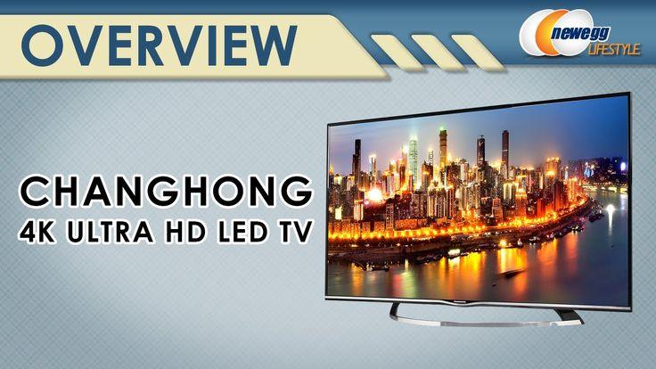 Changhong 4K Ultra HD LED TV Overview