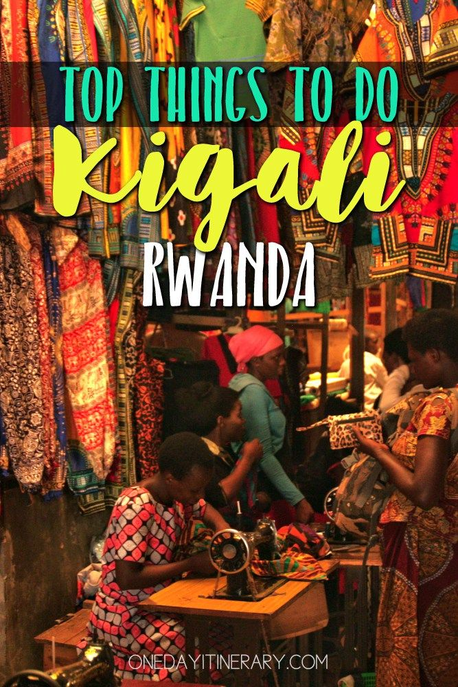 Top Things to do in Kigali and Best Sight to Visit on a Short Stay