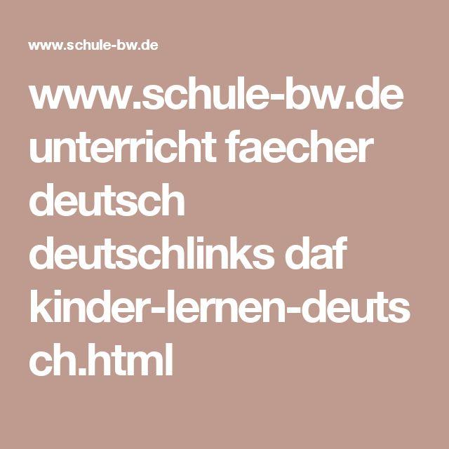 www.schule-bw.de unterricht faecher deutsch deutschlinks daf kinder-lernen-deutsch.html