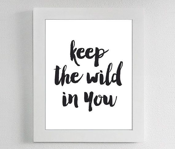 Keep The Wild In You Quote Decor Art Gallery by letteredandlined