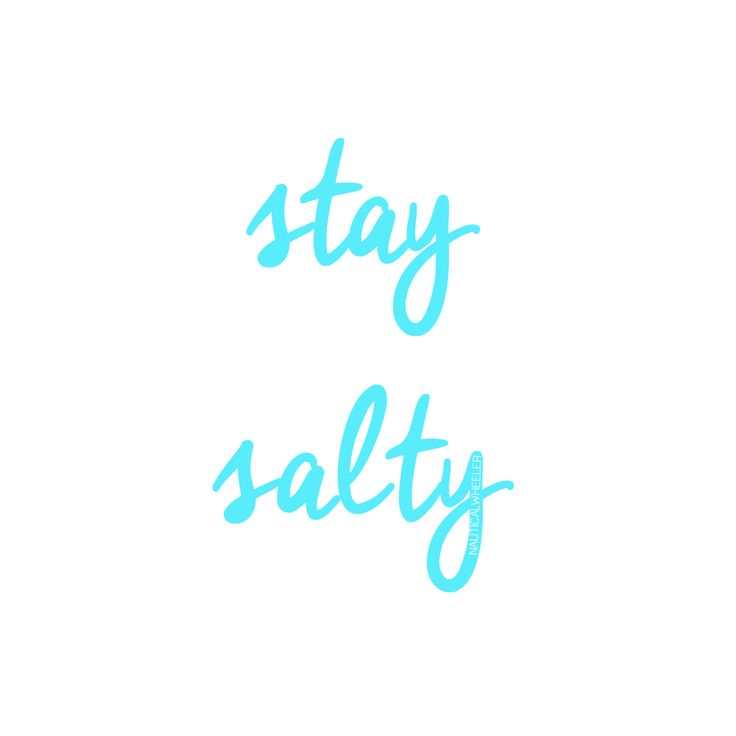 stay salty quote