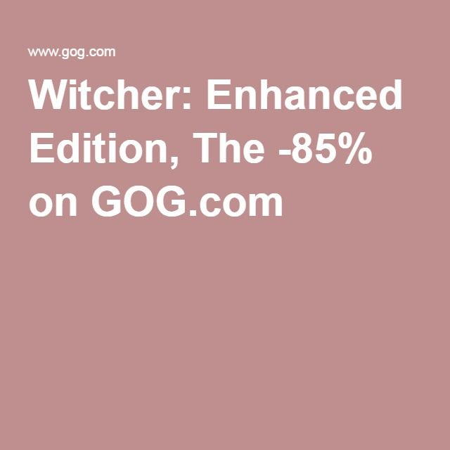 Witcher: Enhanced Edition, The -85% on GOG.com