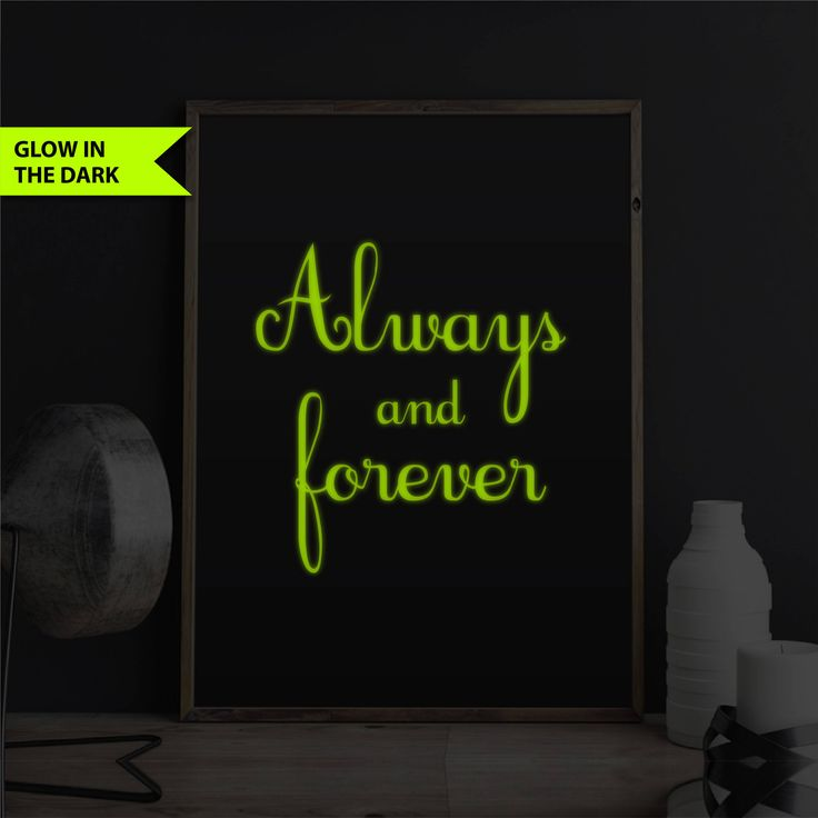 Bedroom Love Decor Print Always and Forever Glow In The Dark Print Unique Anniversary Gift Wedding Present Girlfriend Gift Love Decor Print by FixateDesigns on Etsy